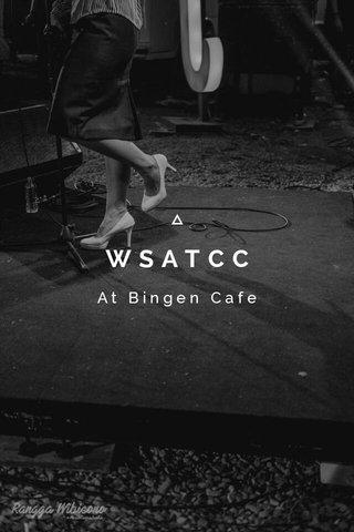 WSATCC At Bingen Cafe