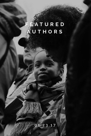 FEATURED AUTHORS 01.23.17