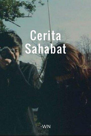 Cerita Sahabat -WN
