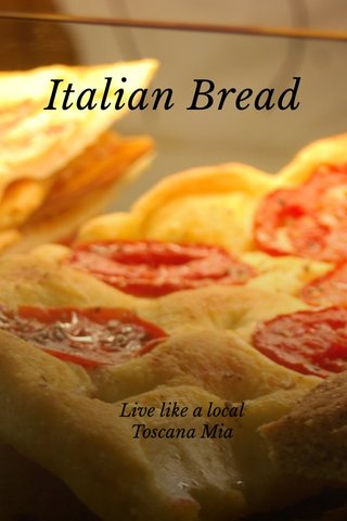 Italian Bread Live like a local Toscana Mia