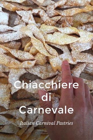 Chiacchiere di Carnevale Italian Carnival Pastries