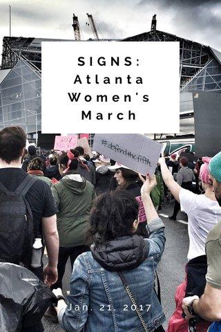 SIGNS: Atlanta Women's March Jan. 21, 2017