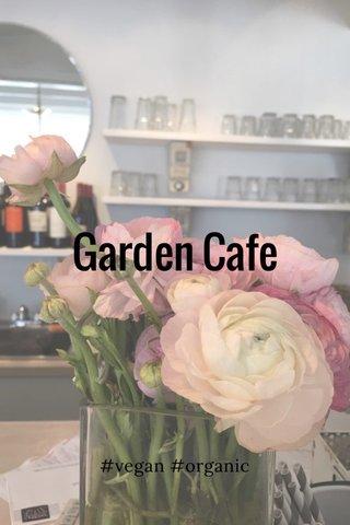 Garden Cafe #vegan #organic