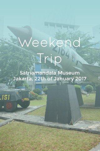 Weekend Trip Satriamandala Museum Jakarta, 22th of January 2017