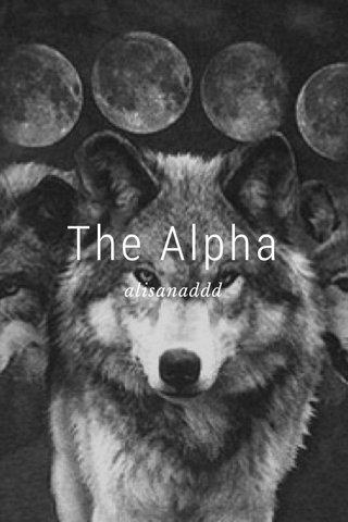 The Alpha alisanaddd