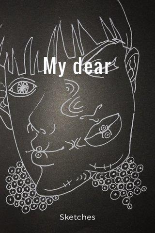 My dear Sketches