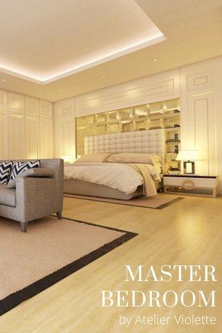 MASTER BEDROOM by Atelier Violette