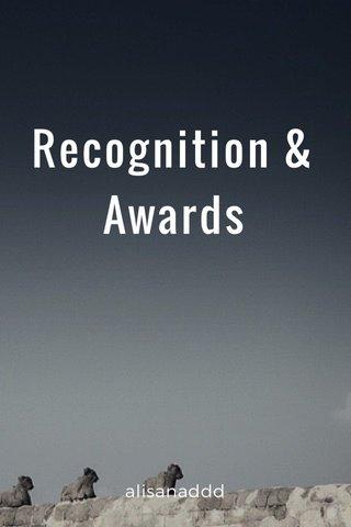 Recognition & Awards alisanaddd