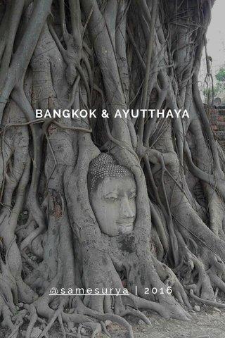 BANGKOK & AYUTTHAYA @samesurya | 2016