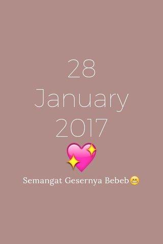 28 January 2017 💖 Semangat Gesernya Bebeb😁