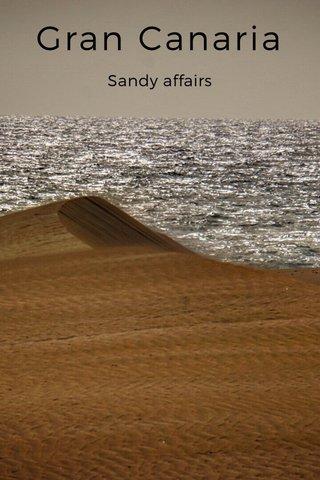 Gran Canaria Sandy affairs