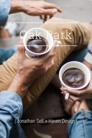 Oak Park   Jonathan Self + Haven Design  