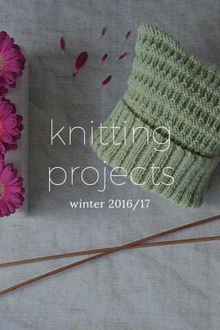 knitting projects winter 2016/17