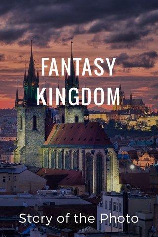 FANTASY KINGDOM Story of the Photo