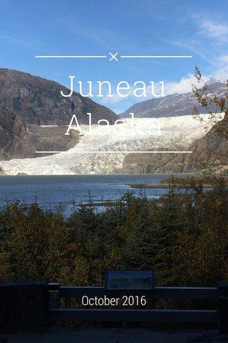 Juneau Alaska October 2016