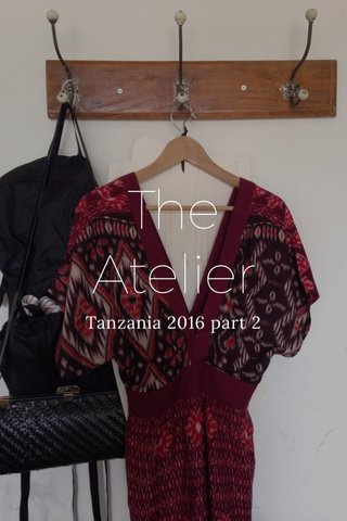 The Atelier Tanzania 2016 part 2