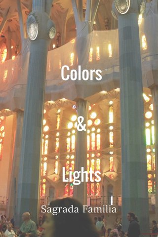 Colors & Lights Sagrada Familia