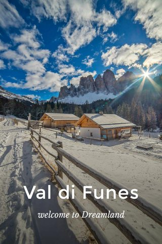 Val di Funes welcome to Dreamland