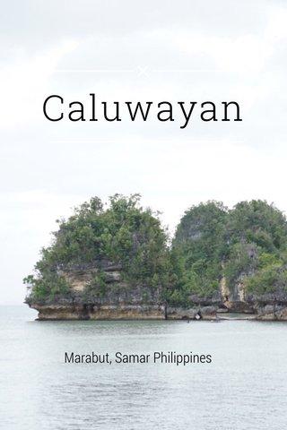 Caluwayan Marabut, Samar Philippines