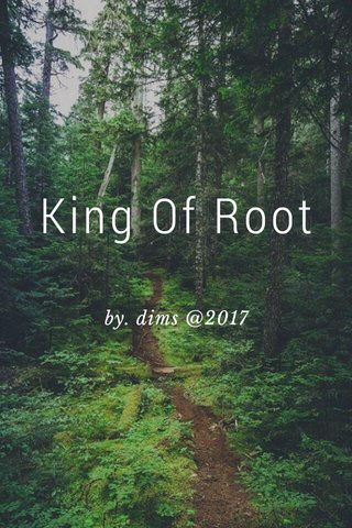 King Of Root by. dims @2017