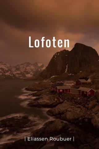 Lofoten | Eliassen Roubuer |