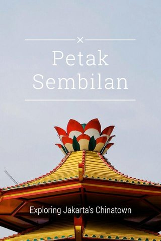 Petak Sembilan Exploring Jakarta's Chinatown