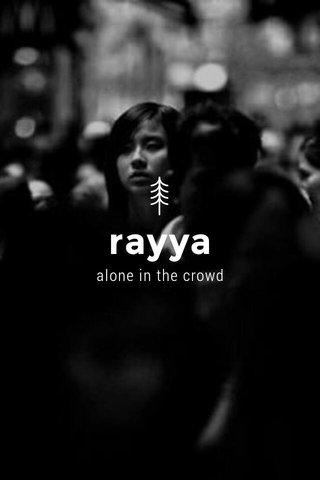 rayya alone in the crowd