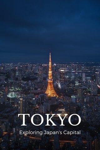 TOKYO Exploring Japan's Capital