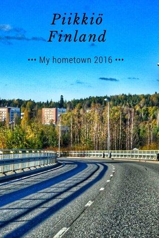Piikkiö Finland ••• My hometown 2016 •••
