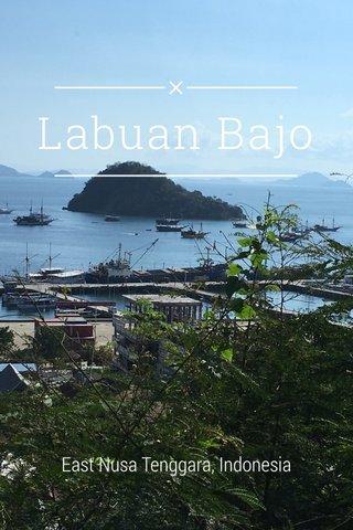 Labuan Bajo East Nusa Tenggara, Indonesia