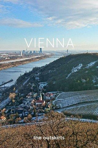 VIENNA the outskirts