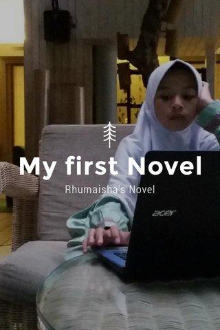 My first Novel Rhumaisha's Novel
