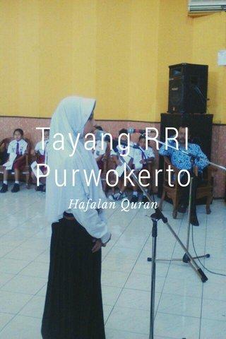 Tayang RRI Purwokerto Hafalan Quran