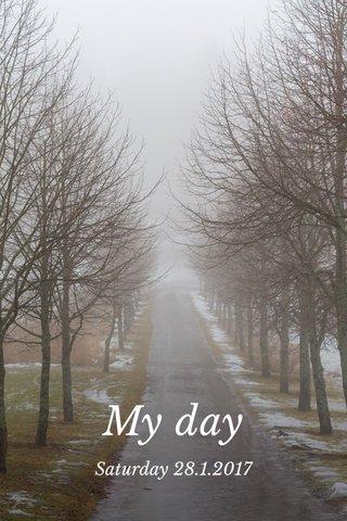 My day Saturday 28.1.2017