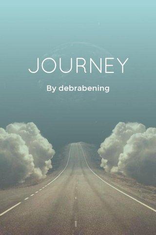 JOURNEY By debrabening