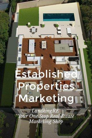 Established Properties Marketing LandkingRE Your One Stop Real Estate Marketing Shop