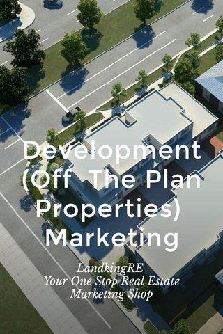 Development (Off The Plan Properties) Marketing LandkingRE Your One Stop Real Estate Marketing Shop