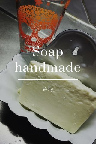 Soap handmade #diy