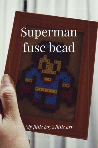 Superman fuse bead My little boy's little art
