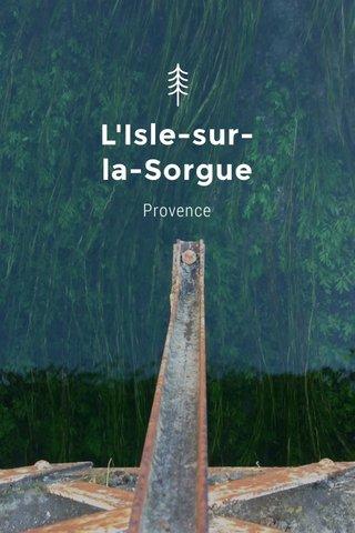 L'Isle-sur- la-Sorgue Provence