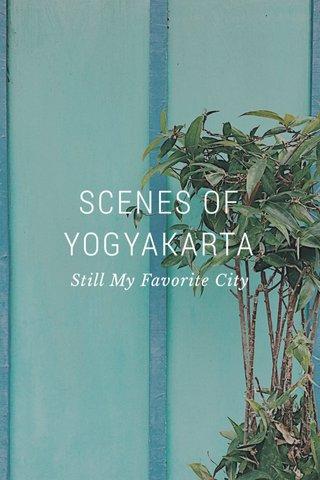 SCENES OF YOGYAKARTA Still My Favorite City