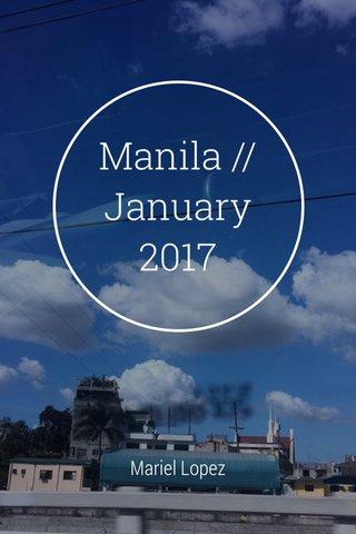 Manila //January 2017 Mariel Lopez