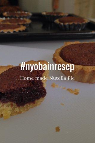 #nyobainresep Home made Nutella Pie