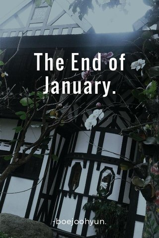 The End of January. -boejoohyun.