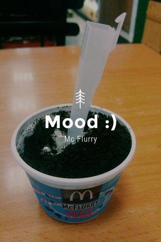 Mood :) Mc Flurry
