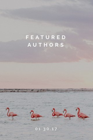 FEATURED AUTHORS 01.30.17