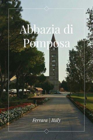 Abbazia di Pomposa Ferrara   Italy