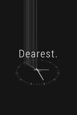 Dearest.
