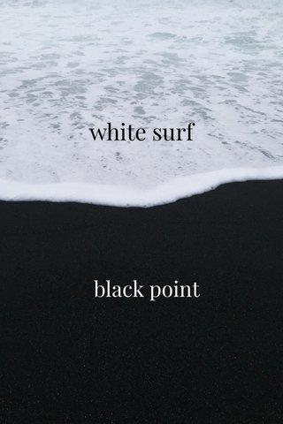 white surf black point