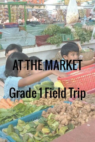 AT THE MARKET Grade 1 Field Trip